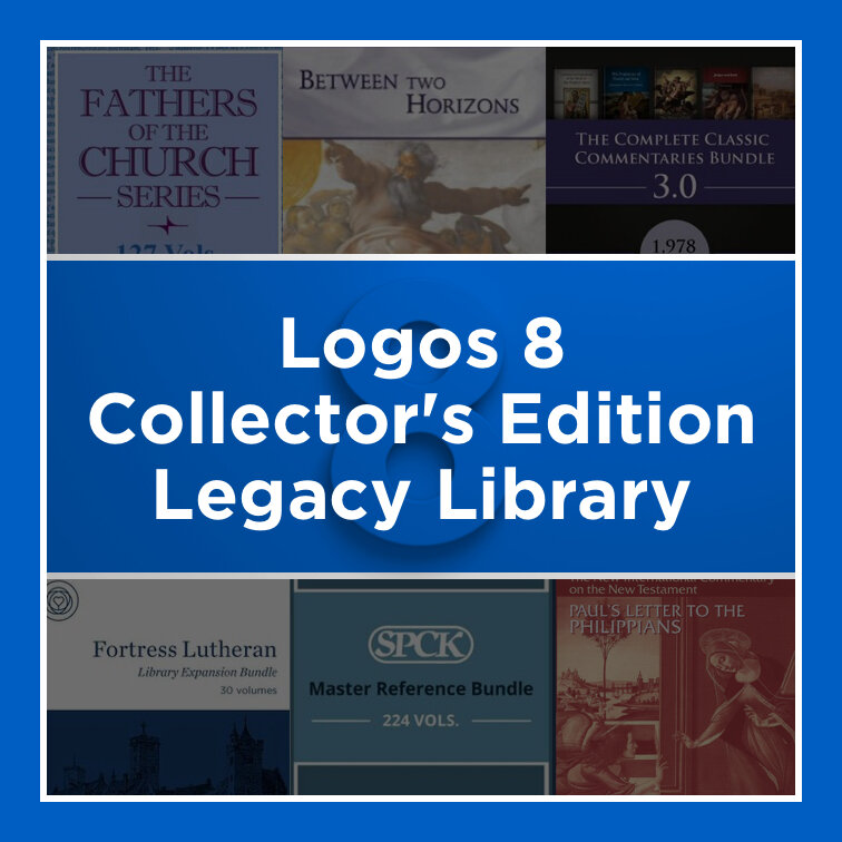 Logos 8 Collector's Edition Legacy Library
