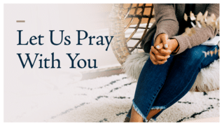 Let Us Pray With You