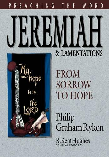 Jeremiah and Lamentations: From Sorrow to Hope (Preaching the Word | PtW)