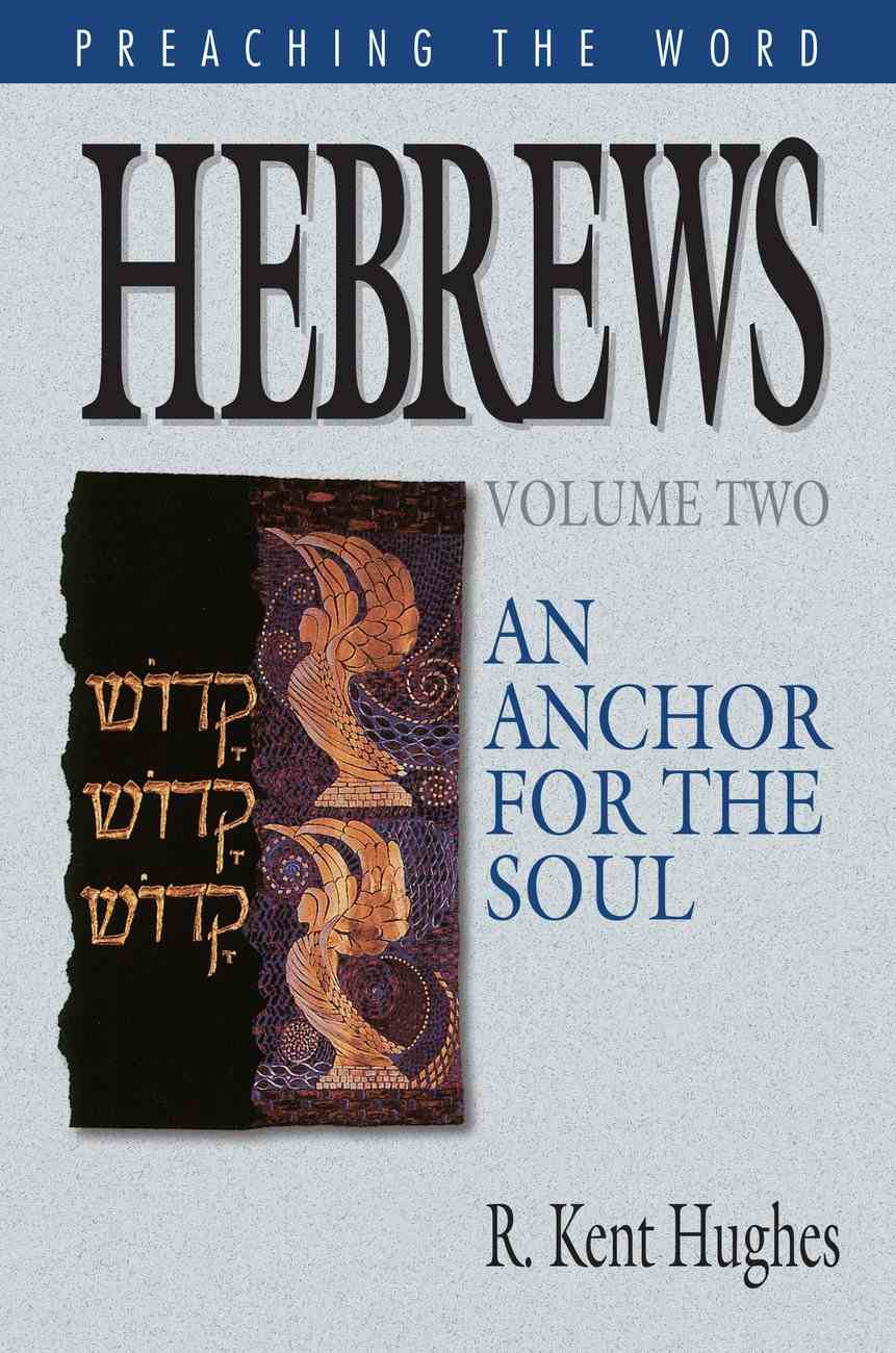 Hebrews: An Anchor for the Soul, 2 vols. (Preaching the Word | PtW)