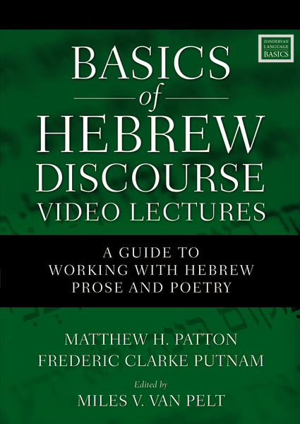 Basics of Hebrew Discourse Video Lectures: A Guide to Working with Hebrew Prose and Poetry