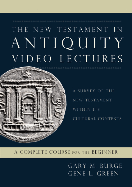New Testament in Antiquity, Video Lectures: A Survey of the New Testament within Its Cultural Contexts