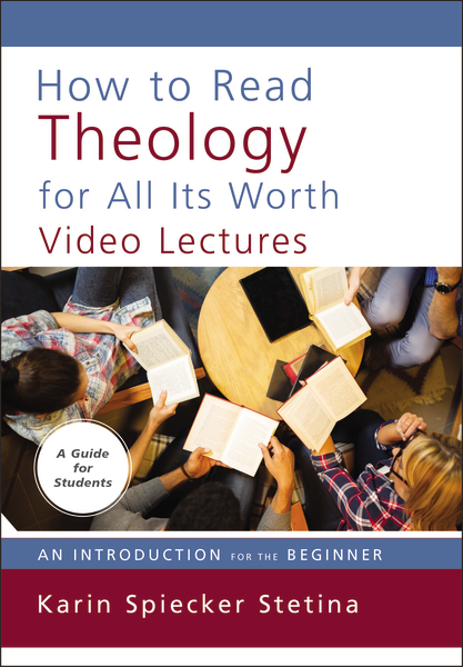 How to Read Theology for All Its Worth, Video Lectures: An Introduction for the Beginner