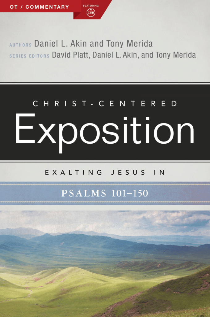 Exalting Jesus in Psalms 101-150 (Christ-Centered Exposition Commentary)