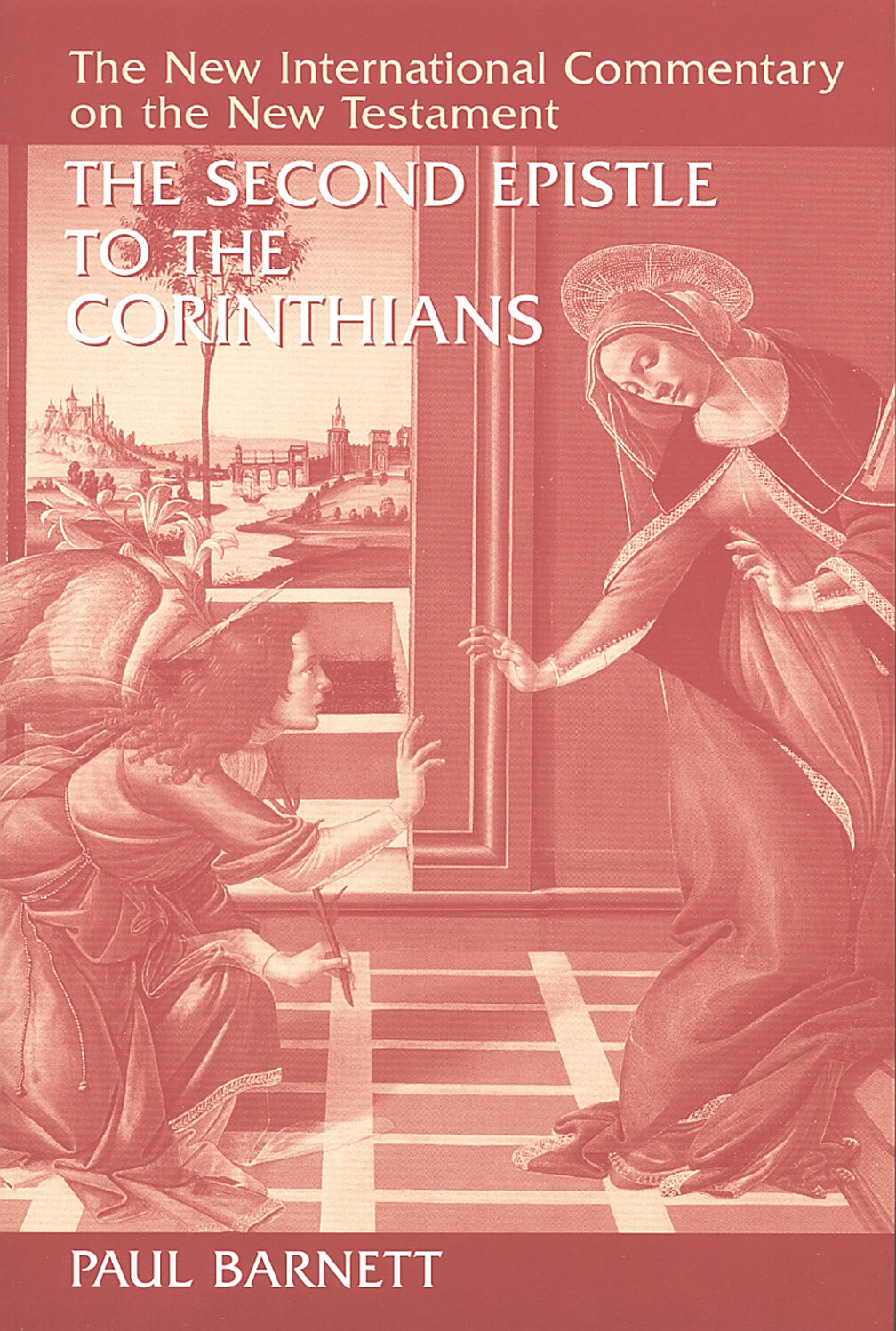 The Second Epistle to the Corinthians (The New International Commentary on the New Testament | NICNT)