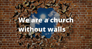 We Are A Church Without Walls