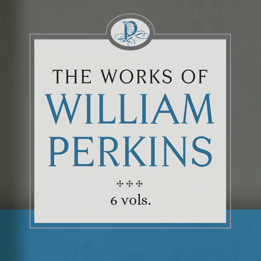 The Works of William Perkins: Volumes 1-6 (6 vols.)