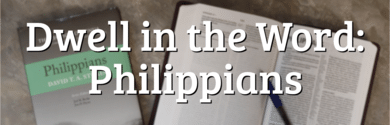 Dwell In The Word Philippians