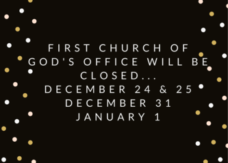 First church of god's office will be closed...