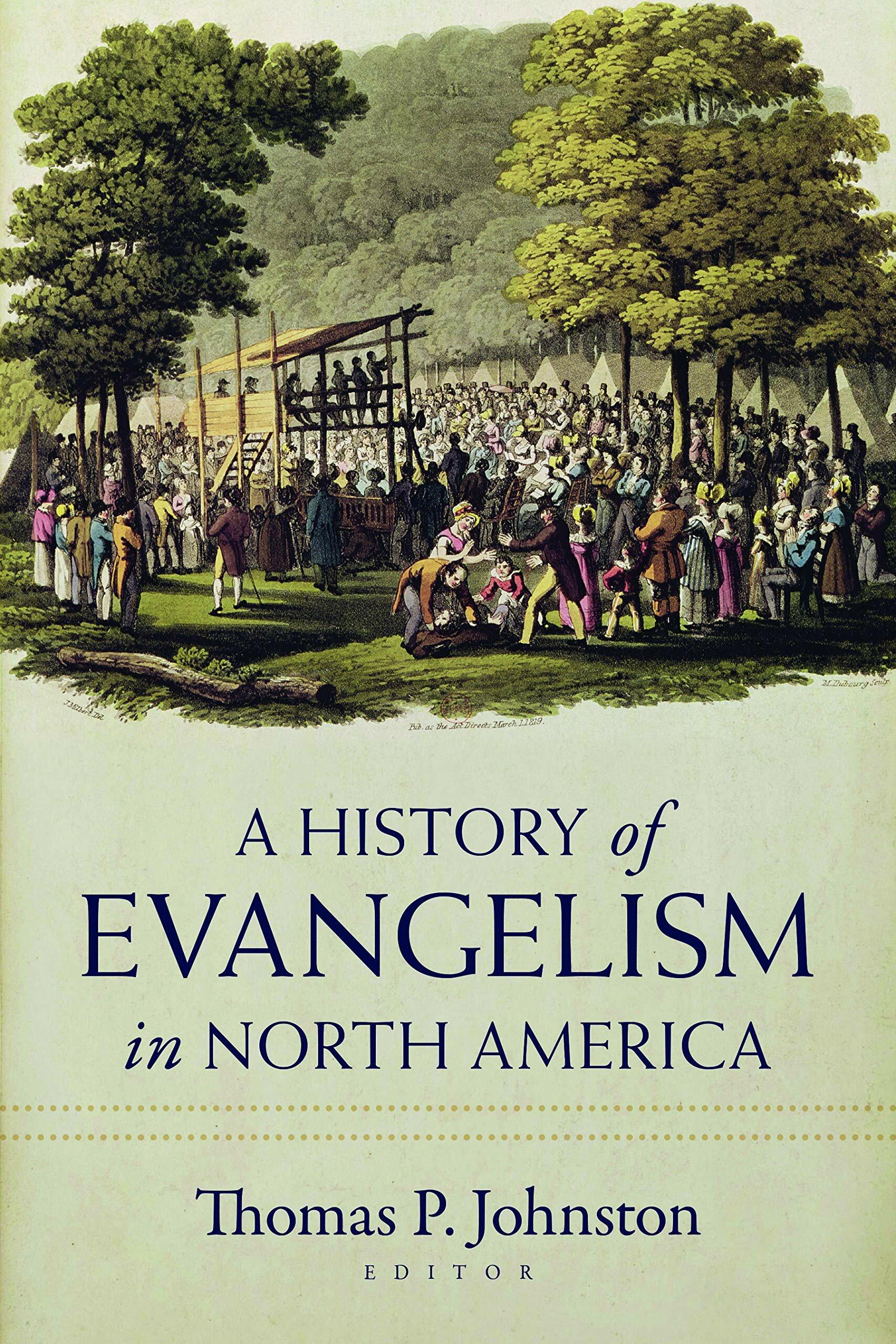 The History of Evangelism in North America