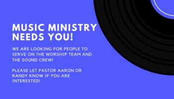Music Ministry Needs You!