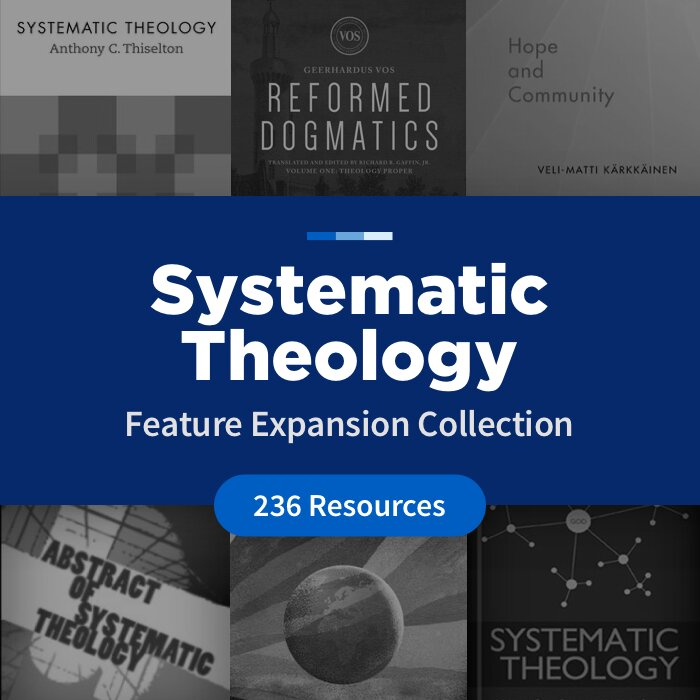 Systematic Theology Feature Expansion Collection (236 Resources)