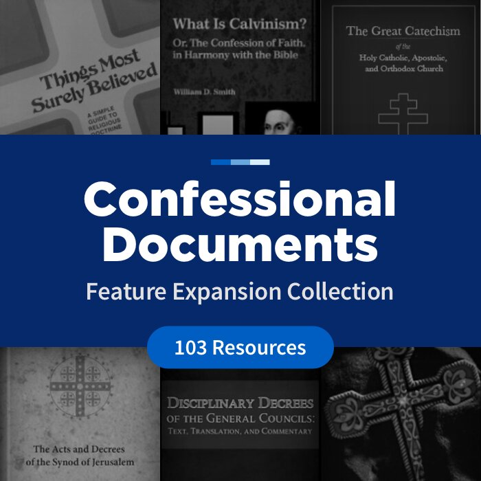 Confessional Documents Feature Expansion Collection (103 Resources)