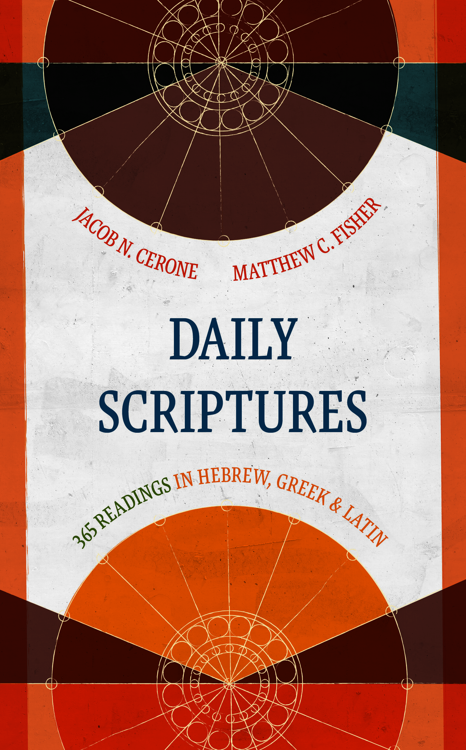 Daily Scriptures: 365 Readings in Hebrew, Greek, and Latin