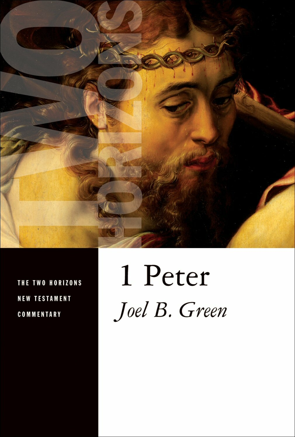 1 Peter (The Two Horizons New Testament Commentary | THNTC)