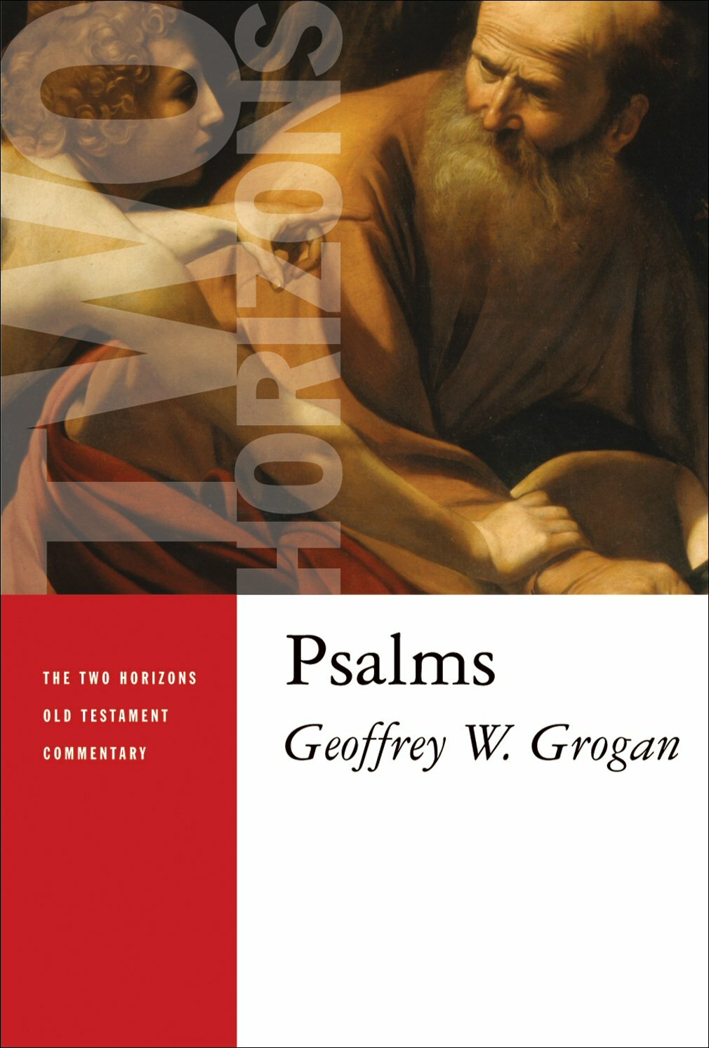 Psalms (The Two Horizons Old Testament Commentary | THOTC)