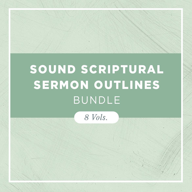Sound Scriptural Sermon Outlines (8 vols.)