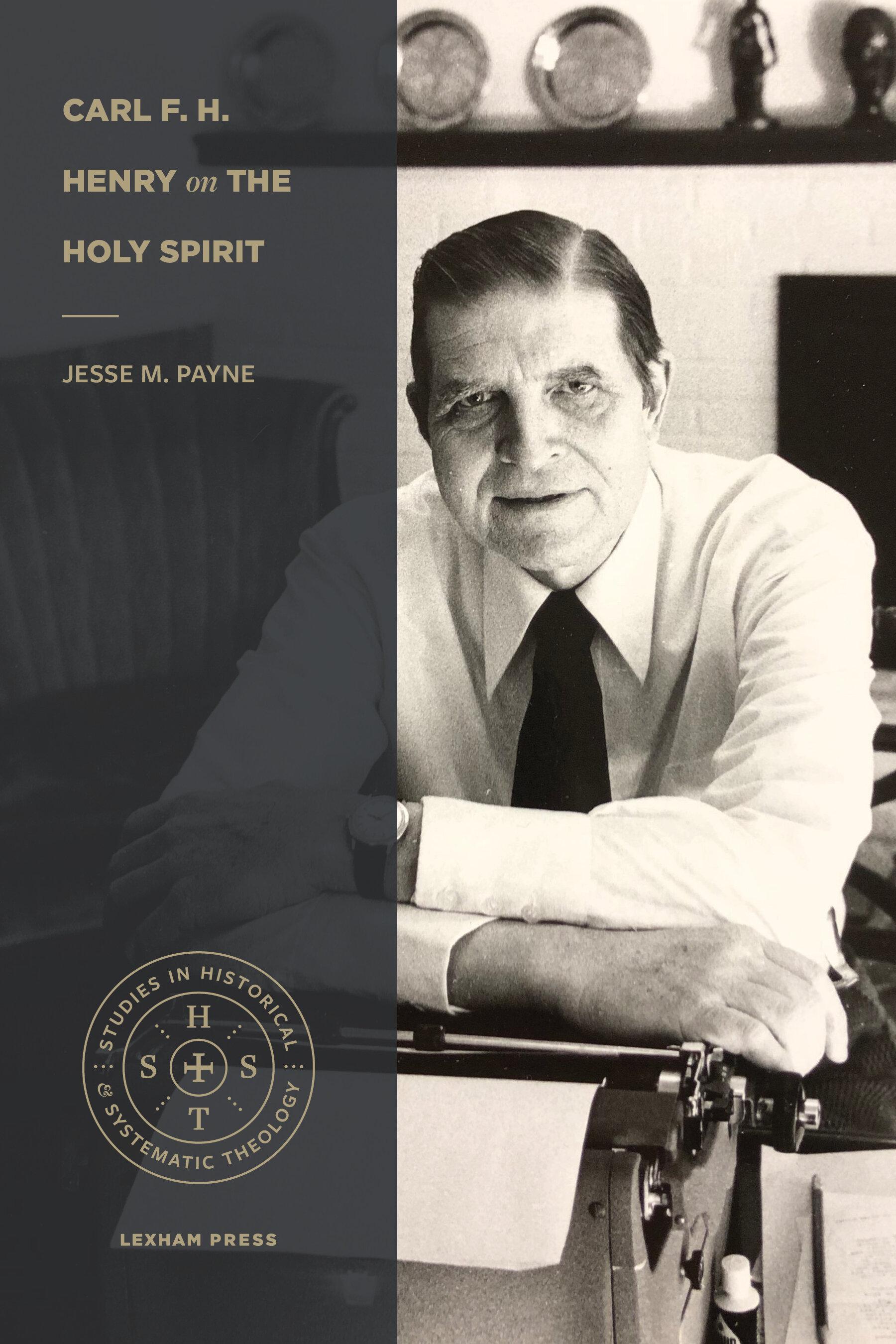 Carl F. H. Henry on the Holy Spirit