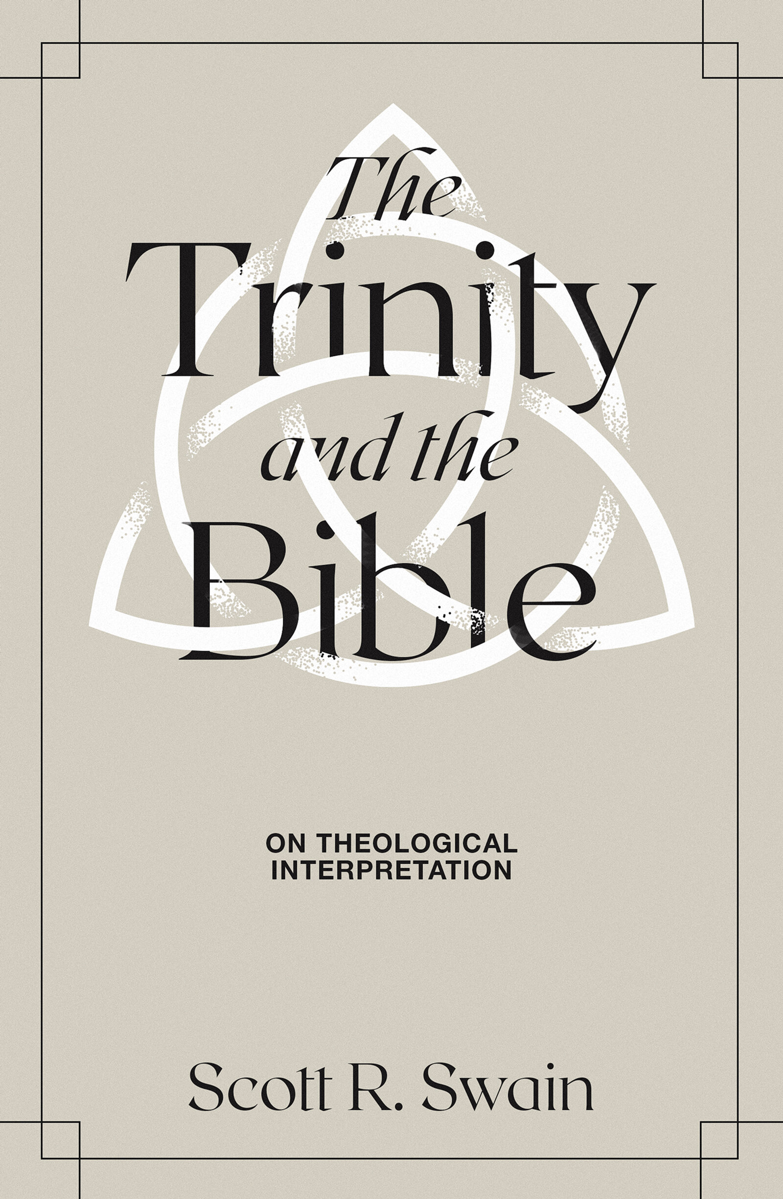 The Trinity and the Bible: On Theological Interpretation