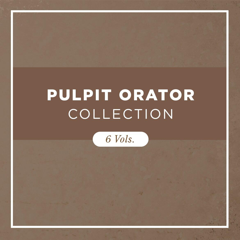 Pulpit Orator Collection (6 vols.)