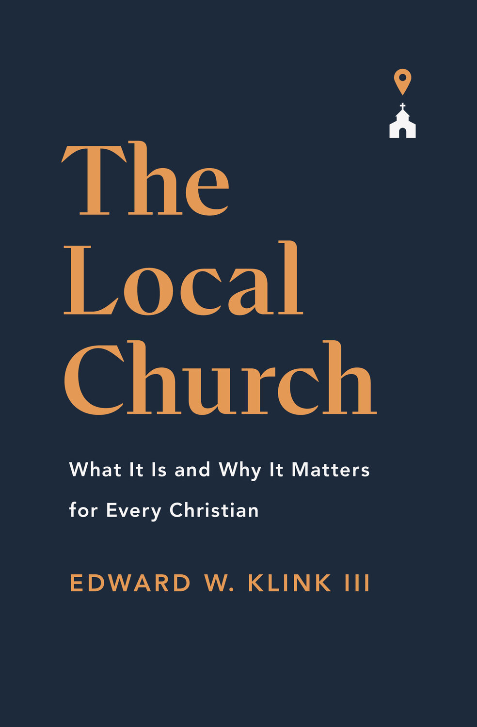 The Local Church: What It Is and Why It Matters for Every Christian