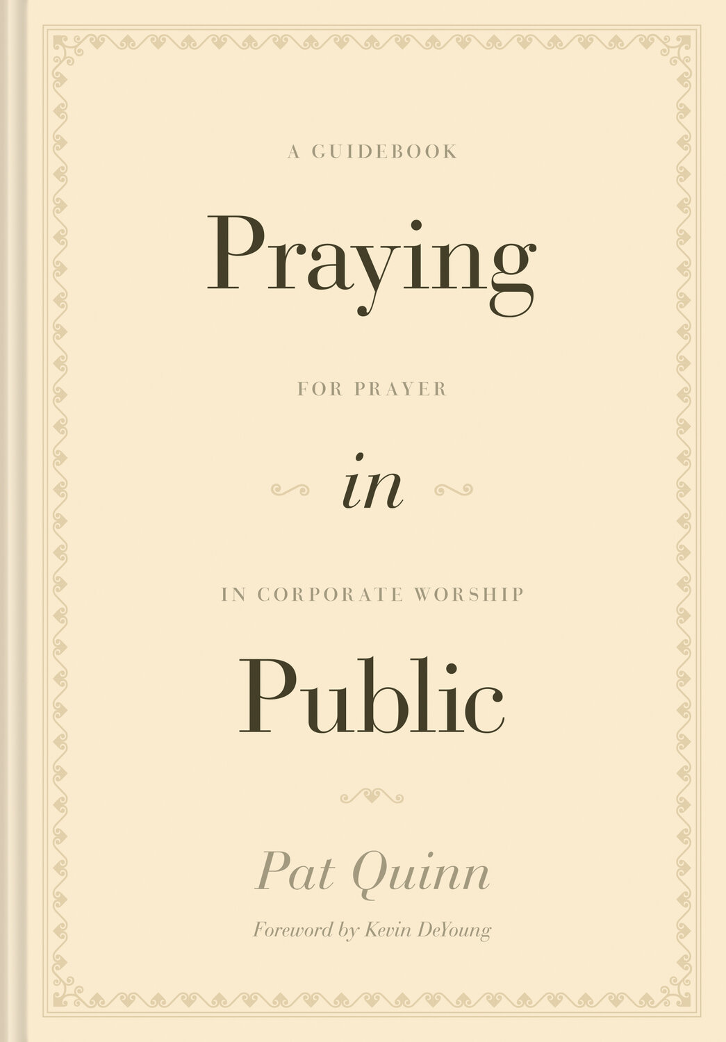 Praying in Public: A Guidebook for Prayer in Corporate Worship