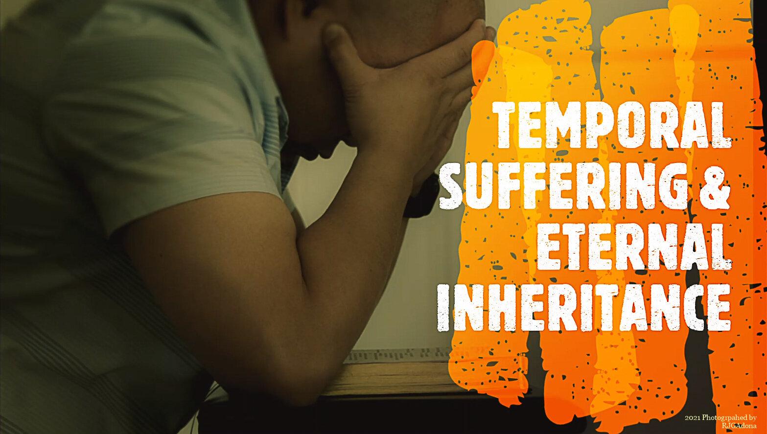 Temporal Suffering and Eternal Inheritance