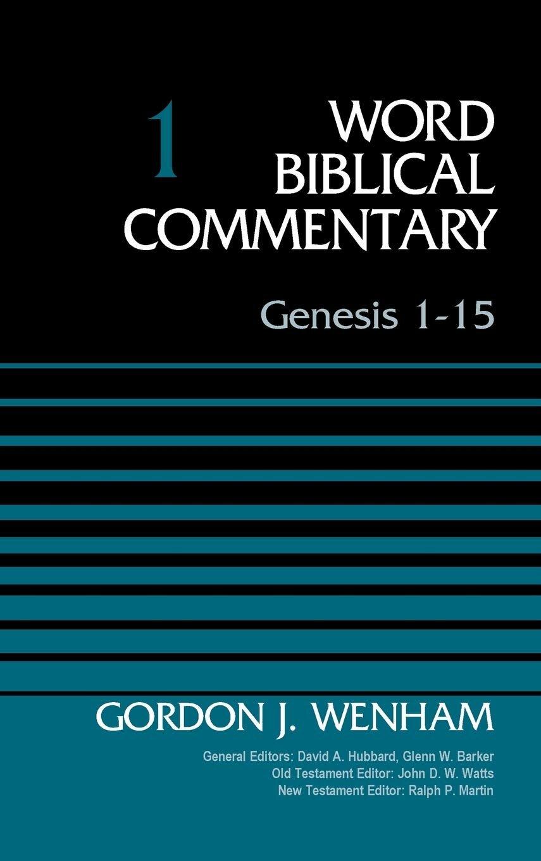 Genesis 1–15, Volume 1 (Word Biblical Commentary | WBC)