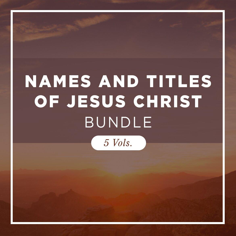 Names and Titles of Jesus Christ Bundle (5 vols.)