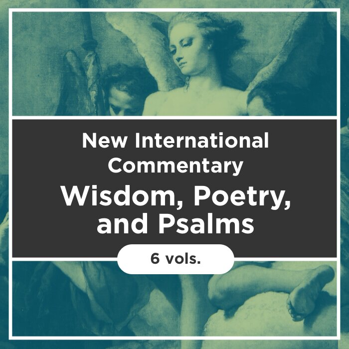 Wisdom, Poetry, and Psalms, 6 vols. (New International Commentary on the Old Testament | NICOT)