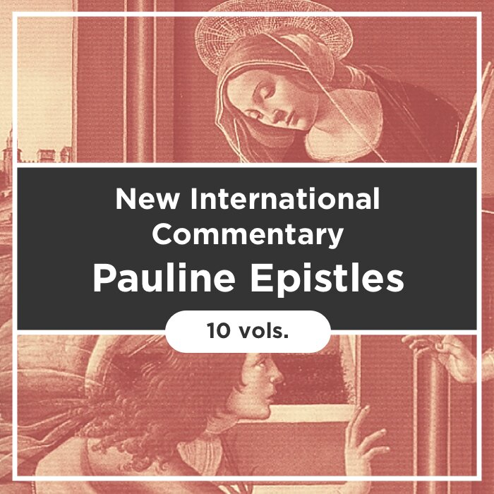 Pauline Epistles, 10 vols. (The New International Commentary on the New Testament | NICNT)
