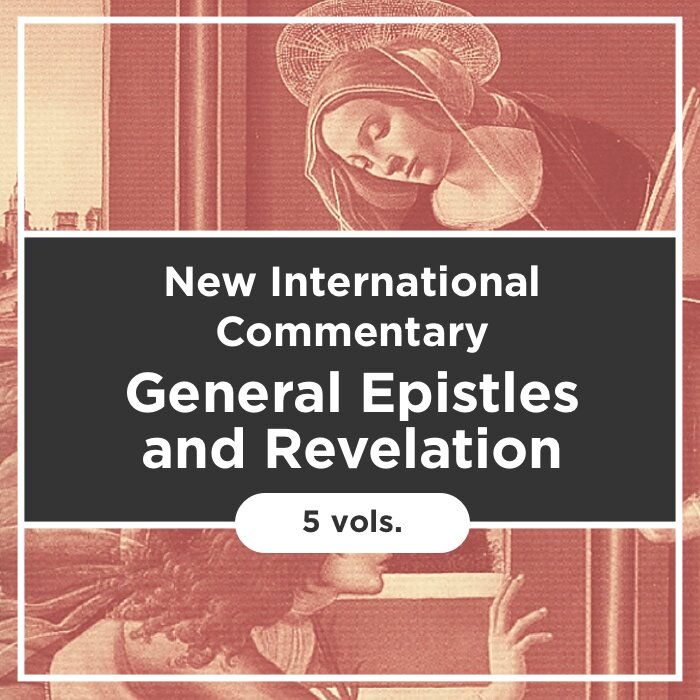 General Epistles and Revelation, 5 vols. (The New International Commentary on the New Testament | NICNT)