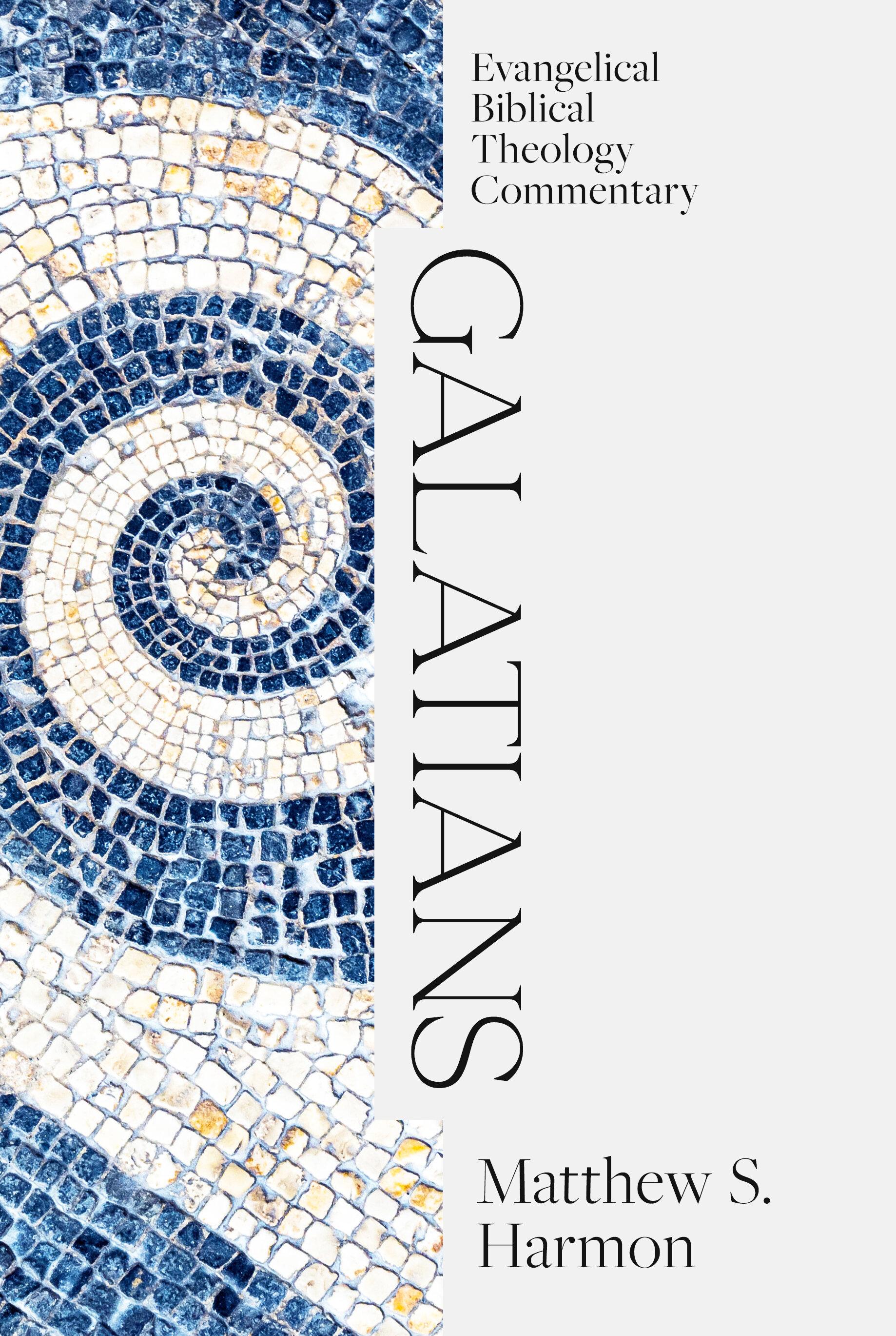 Galatians: Evangelical Biblical Theology Commentary (EBTC)