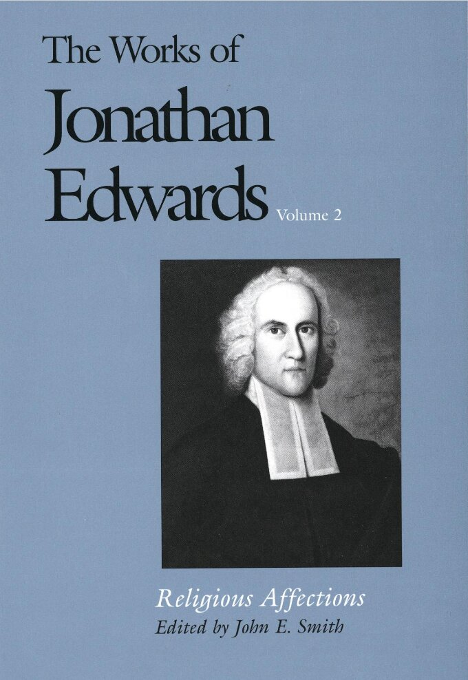 Religious Affections (The Works of Jonathan Edwards, Vol. 2 | WJE)