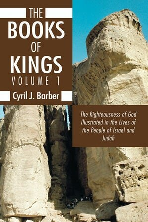 The Books of Kings, Volume 1: The Righteousness of God Illustrated in the Lives of the People of Israel and Judah