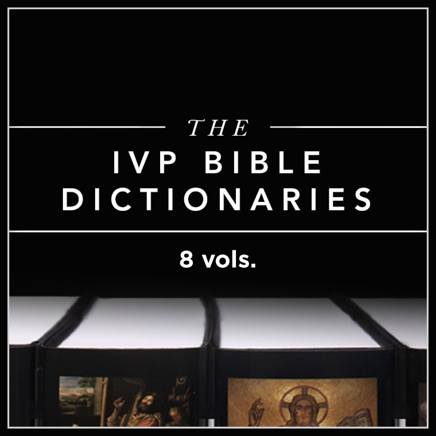 IVP Bible Dictionary Series, 8 Volumes