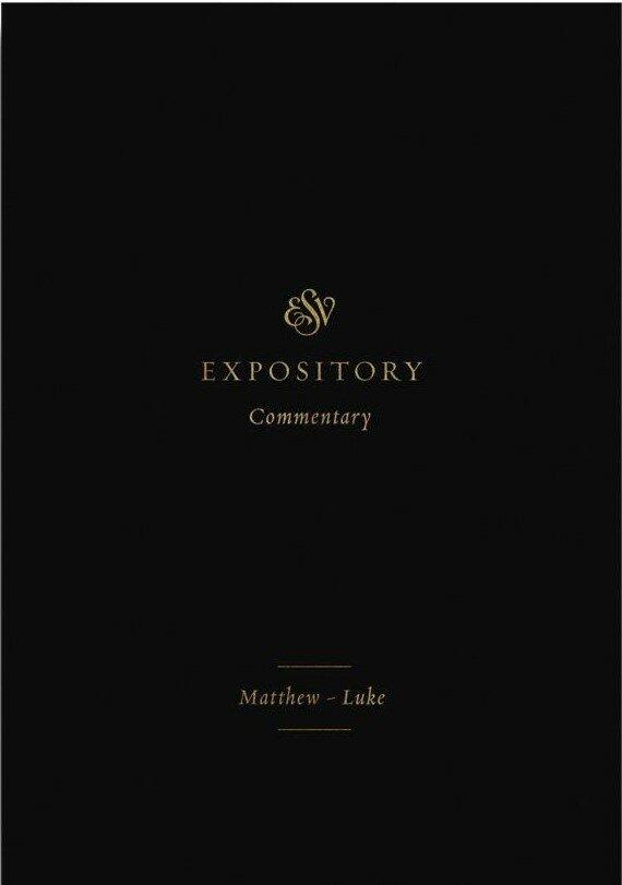 Matthew–Luke (ESV Expository Commentary, Vol. 8 | ESVEC)