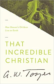 That Incredible Christian By Tozer