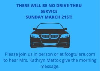 THERE WILL BE NO DRIVE-THRU SERVICE SUNDAY MARCH 21ST!