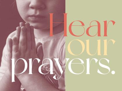 Prayers Hear Our Prayers