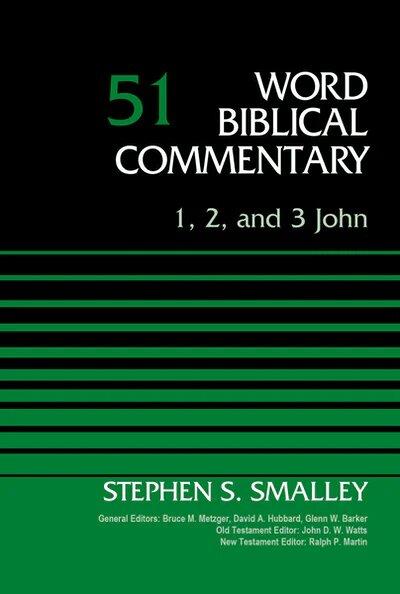 1, 2, 3 John (Word Biblical Commentary, Volume 51 | WBC)
