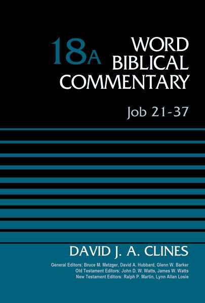 Job 21–37 (Word Biblical Commentary, Volume 18A | WBC)