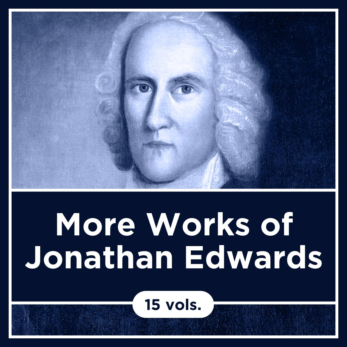 More Works of Jonathan Edwards, Yale Edition (15 vols.)