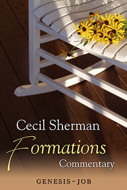 Genesis to Job (Cecil Sherman Formations Commentary, Vol. 1)