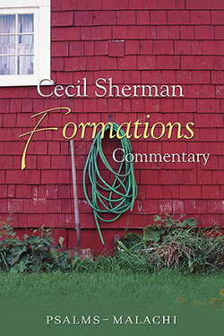 Psalms to Malachi (Cecil Sherman Formations Commentary, Vol. 2)