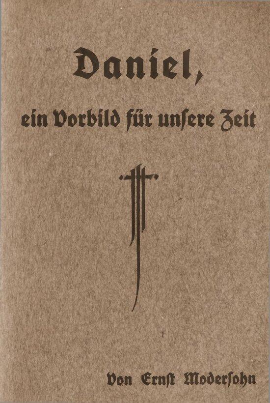 Modersohn, Ernst - Daniel - Ein Vorbild Für Unsere Zeit 1922