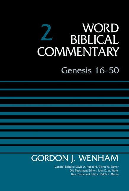 Genesis 16–50  (Word Biblical Commentary, Volume 2 | WBC)
