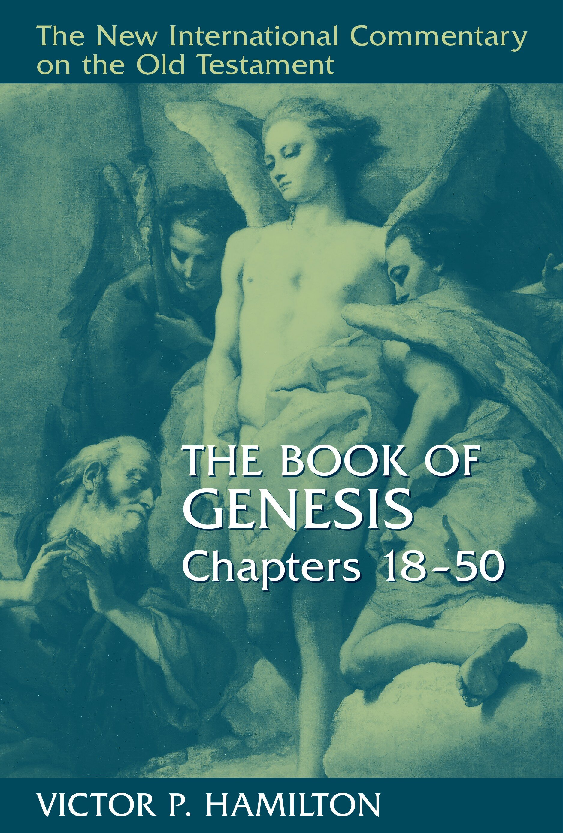 The Book of Genesis, Chapters 18–50 (The New International Commentary on the Old Testament | NICOT)