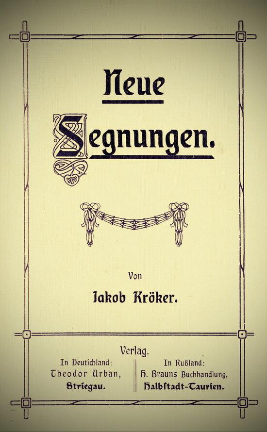 Kroeker, Jakob - Neue Segnungen