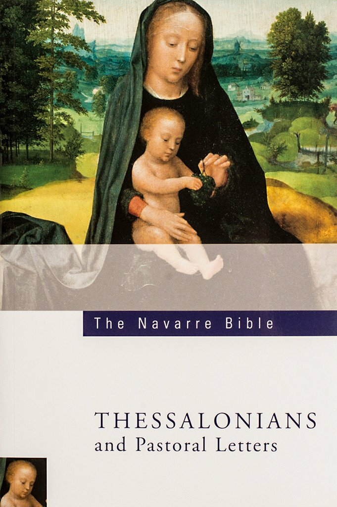 The Navarre Bible: Thessalonians & Pastoral Letters